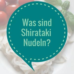 Was sind Shirataki Nudeln