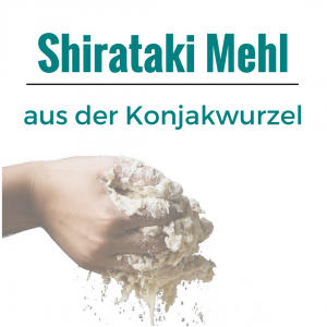 Shirataki Mehl aus der Konjakwurzel