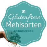 glutenfreies mehl 31 glutenfreie mehlsorten zum kochen und backen