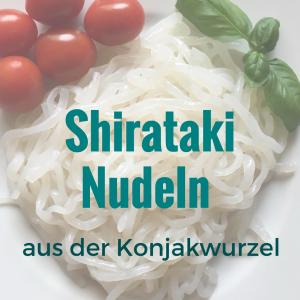 Shirataki Nudeln aus der Konjakwurzel