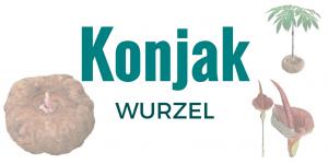 Produkte aus der Konjakwurzel