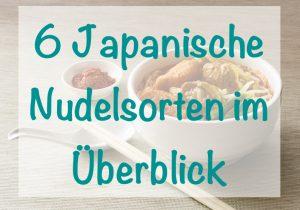 japanische nudeln 6 Japanische Nudelsorten im Überblick