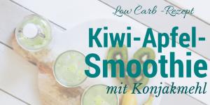 Kiwi-Apfel-Smoothie mit Konjak – Konjak Rezept