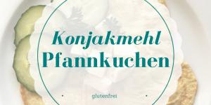 Low Carb Pfannkuchen mit Konjakmehl | herzhaft | glutenfrei