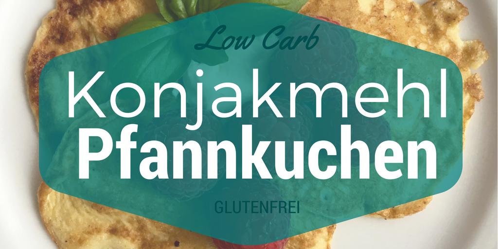 LowCarb Pfannkuchen mit Konjakmehl | süß | glutenfrei