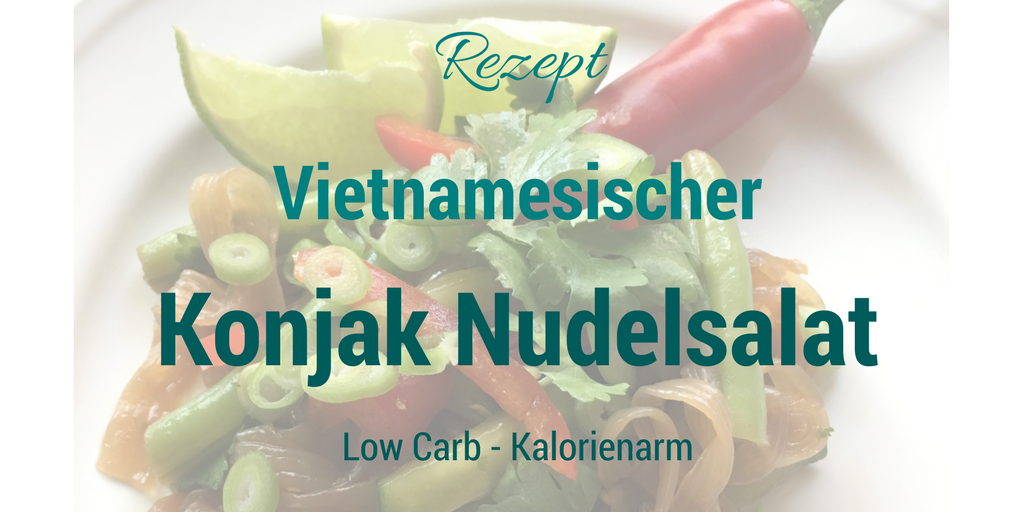 Vietnamesischer Konjak Nudelsalat – Low Carb