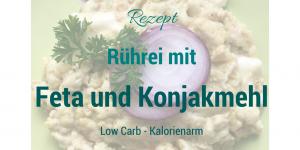 Low Carb Rührei mit Feta und Konjakmehl – sättigend und kalorienarm