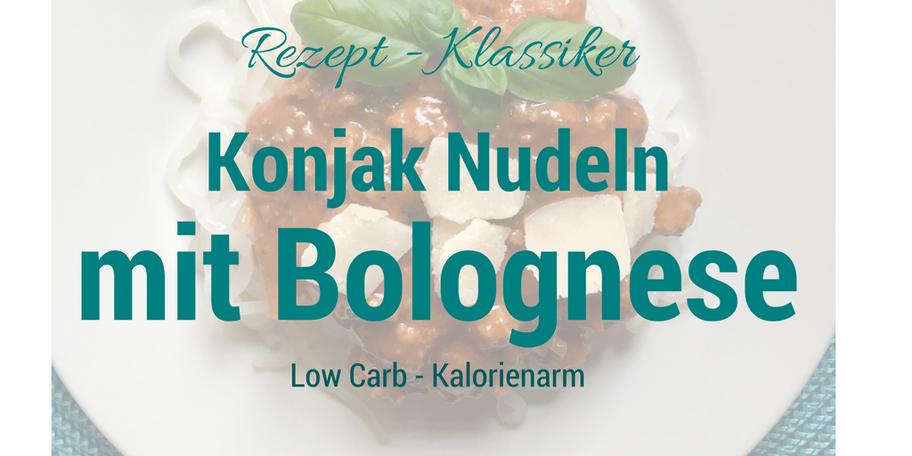Rezept Klassiker – Konjak Spaghetti Bolognese