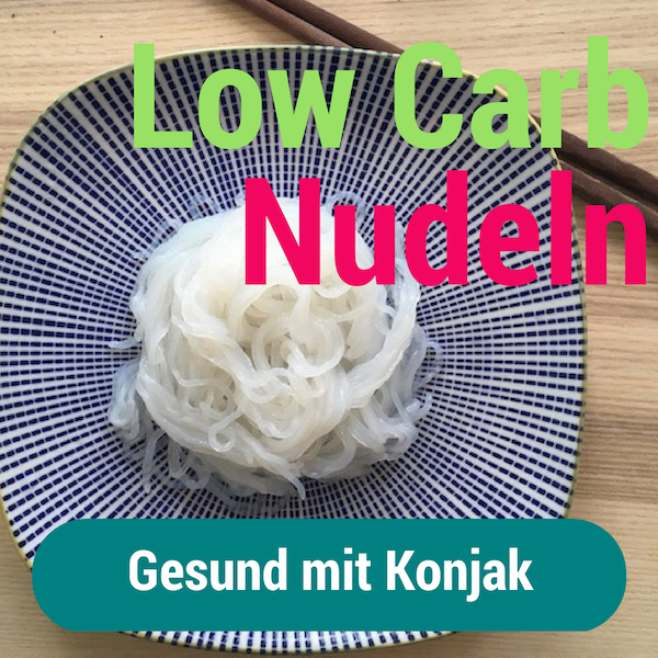 Low Carb Nudeln - Nudeln ohne Kohlenhydrate