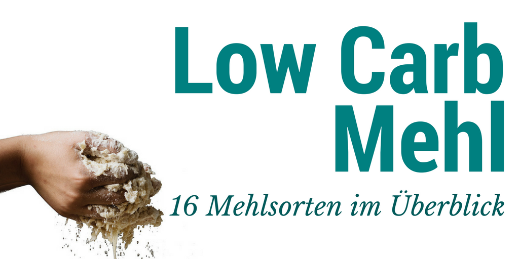 Low Carb Mehl – 16 Mehlsorten ohne Kohlenhydrate
