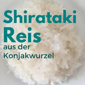 Shirataki Reis aus der Konjakwurzel