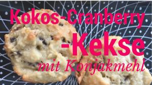 Rezept für Kokos-Cranberry-Kekse mit Konjakmehl